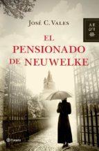 el pensionado de neuwelke-jose c. vales-9788408035374