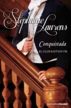 conquistada (el club bastion 8) stephanie laurens 9788408140474