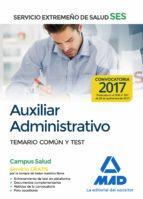 auxiliar administrativo del servicio extremeño de salud (ses): temario comun y test-9788414210574