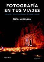 fotografía en tus viajes-oriol alamany-9788415131274