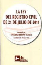 ley del registro civil de 21 de julio de 2011-eduardo serrano alonso-9788415276074