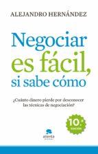 negociar es facil, si sabe como-alejandro hernandez-9788415320074