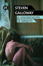 el violonchelista de sarajevo steven galloway 9788415325574