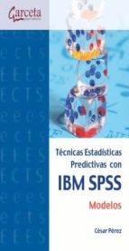 tecnicas estadisticas predictivas con ibm spss cesar perez 9788415452874