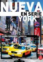 nueva york en serie-aloña fernandez larrechi-9788415589174