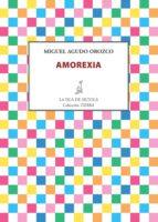 amorexia (ebook)-miguel agudo orozco-9788416210374