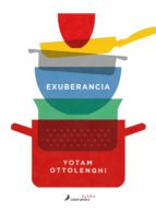 exuberancia: la vibrante cocina vegetariana yotam ottolenghi 9788416295074