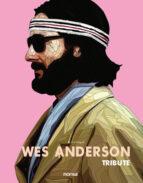 wes anderson: tribute (ed. bilingüe español ingles9 9788416500574