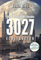 3027 - sublevación. libro primero - trilogía de los elevados (ebook)-julia diez-9788416508174