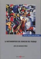 la metamorfosis del derecho del trabajo-jose luis monereo perez-9788416608874