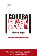 contra la nueva educacion alberto royo 9788416620074
