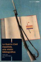 la guerra civil española, una visión bibliográfica (ebook) angel viñas juan andres blanco 9788416662074