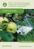 (i.b.d.) prevención del estado sanitario de cultivos ecológicos y aplicación de productos. agau0108   agricultura ecológica 9788416758074