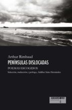 peninsulas dislocadas-arthur rimbaud-9788416762774