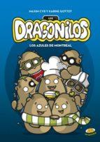 los dragonilos: los azules de montreal-karine gottot-9788416773374