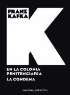en la colonia penitenciaria: la condena franz kafka 9788417181574