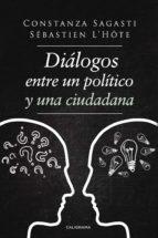 diálogos entre un político y una ciudadana (ebook)-sébastien l´hôte, constanza sagasti-9788417505974