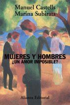 mujeres y hombres ¿un amor imposible?-marina subirats-manuel castells-9788420648774