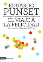 el viaje a la felicidad: las nuevas claves cientificas-eduardo punset-9788423337774