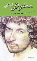 canciones i (10º ed. revisada) bob dylan 9788424513474