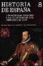 los austrias mayores y la culminacion del imperio:(1516-1598) (t. 8)-manuel fernandez alvarez-ana diaz medina-9788424912574