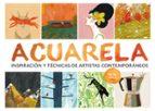acuarela: inspiracion y tecnicas de artistas contemporaneos-helen birch-9788425227974