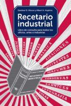 recetario industrial: libro de consulta para todos los oficios, artes e industrias-albert a.; hiscox, gardner d. hopkins-9788425229374
