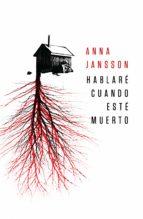 hablaré cuando esté muerto (ebook)-anna jansson-9788425347474