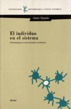 el individuo en el sistema psicoterapia en una sociedad cambiante helm stierlin 9788425419874