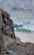 el dios de la perplejidad (ebook)-abdelmumin aya-jose manuel martin portales-9788425430374