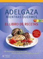 adelgaza mientras duermes: el libro de recetas dr. detlef pape rudolf schwarz 9788425519574