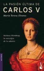 la pasion ultima de carlos v-maria teresa alvarez garcia-9788427032774