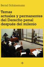 temas actuales y permanentes del derecho penal despues del mileni o bernd schünemann 9788430937974