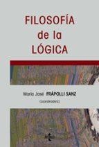 filosofia de la logica-maria jose frapolli sanz-9788430945474