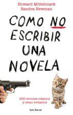 cómo no escribir una novela (ebook)-howard mittelmark-sandra newman-9788432222474
