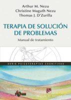 terapia de solucion de problemas: manual de tratamiento arthur m. nezu christine m. nezu thomas j. d'zurilla 9788433027474