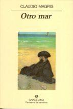 otro mar (2ª ed.) claudio magris 9788433911674