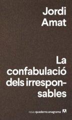 la confabulació dels irresponsables-jordi amat-9788433916174