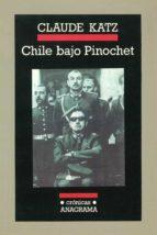 chile bajo pinochet-claude katz-9788433925374