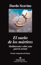el sueño de los martires: meditaciones sobre una guerra actual (premio anagrama ensayo)-dardo scavino-9788433964274