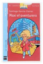 maxi el aventurero santiago garcia clairac 9788434844674