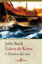 galera de roma i: los dueños del mar john stack 9788435019774