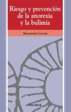 riesgo y prevencion de la anorexia y la bulimia-montserrat cervera-9788436819274