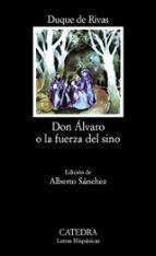 don alvaro o la fuerza del sino (18ª ed.)-duque de, angel de saavedra rivas-9788437600574