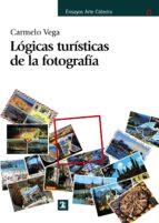 logicas turisticas de la fotografia carmelo vega 9788437627274