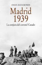 madrid, 1939 angel bahamonde magro 9788437632674