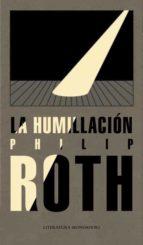 la humillacion-philip roth-9788439722274