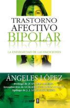 trastorno afectivo bipolar: la enfermedad de las emociones-angeles lopez-9788441412774