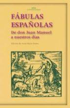 fabulas españolas: de don juan manuel a nuestros dias-9788446017974