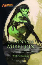 lunas de mirrodin (ciclo mirrodin 1)-9788448034474